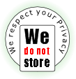 We do not store